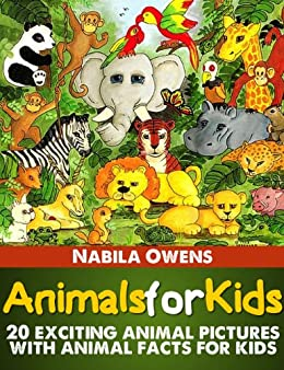 Animals for Kids: 20 Exciting Animal Pictures with Animal Facts for Kids