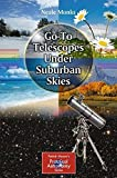 img - for Go-To Telescopes Under Suburban Skies (The Patrick Moore Practical Astronomy Series) by Neale Monks (2010-09-17) book / textbook / text book