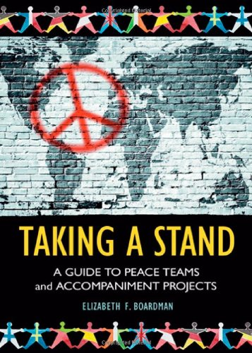 Taking a Stand: A Guide to Peace Teams and Accompaniment Projects ebook