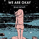 We Are Okay Audiobook by Nina LaCour Narrated by Jorjeana Marie
