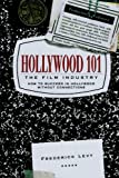 Hollywood 101: The Film Industry, Frederick Levy, 1580631231