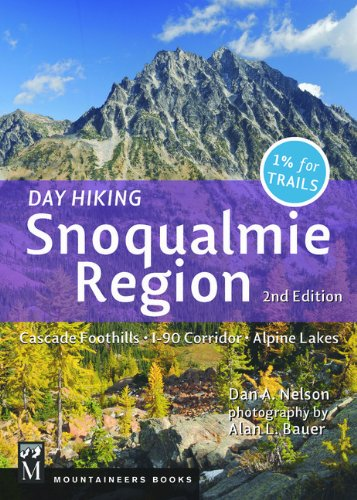 Day Hiking: Snoqualmie Region 2nd Edition: Cascade Foothills, I-90 Corridor, Alpine Lakes