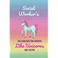Social Workers Are Fabulous and Magical Like Unicorns Only Better: Social Worker Notebook 6x9, Blank Journal,Gifts for Social Workers,Christmas,Birthday,Mothers day