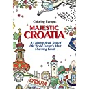 Coloring Europe: Majestic Croatia: A Coloring Book World Tour of Old World Europe's Most Charming Locale