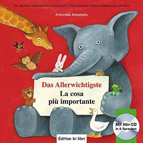 Das Allerwichtigste: La cosa più importante / Kinderbuch Deutsch-Italienisch mit Audio-CD und Ausklappseiten