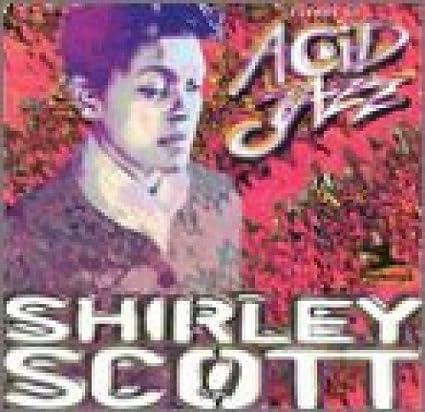 Shirley Scott - 癮 - 时光忽快忽慢,我们边笑边哭!
