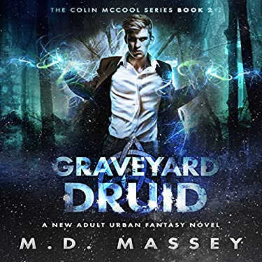 Graveyard Druid A New Adult Urban Fantasy Novel The Colin McCool Paranormal Suspense Series Book 2