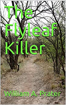 The Flyleaf Killer by [Prater, William A.]