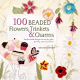100 Beaded Flowers, Charms and Trinkets, Amanda Hinson and Amanda Brooke Murr-Hinson, 0312591411