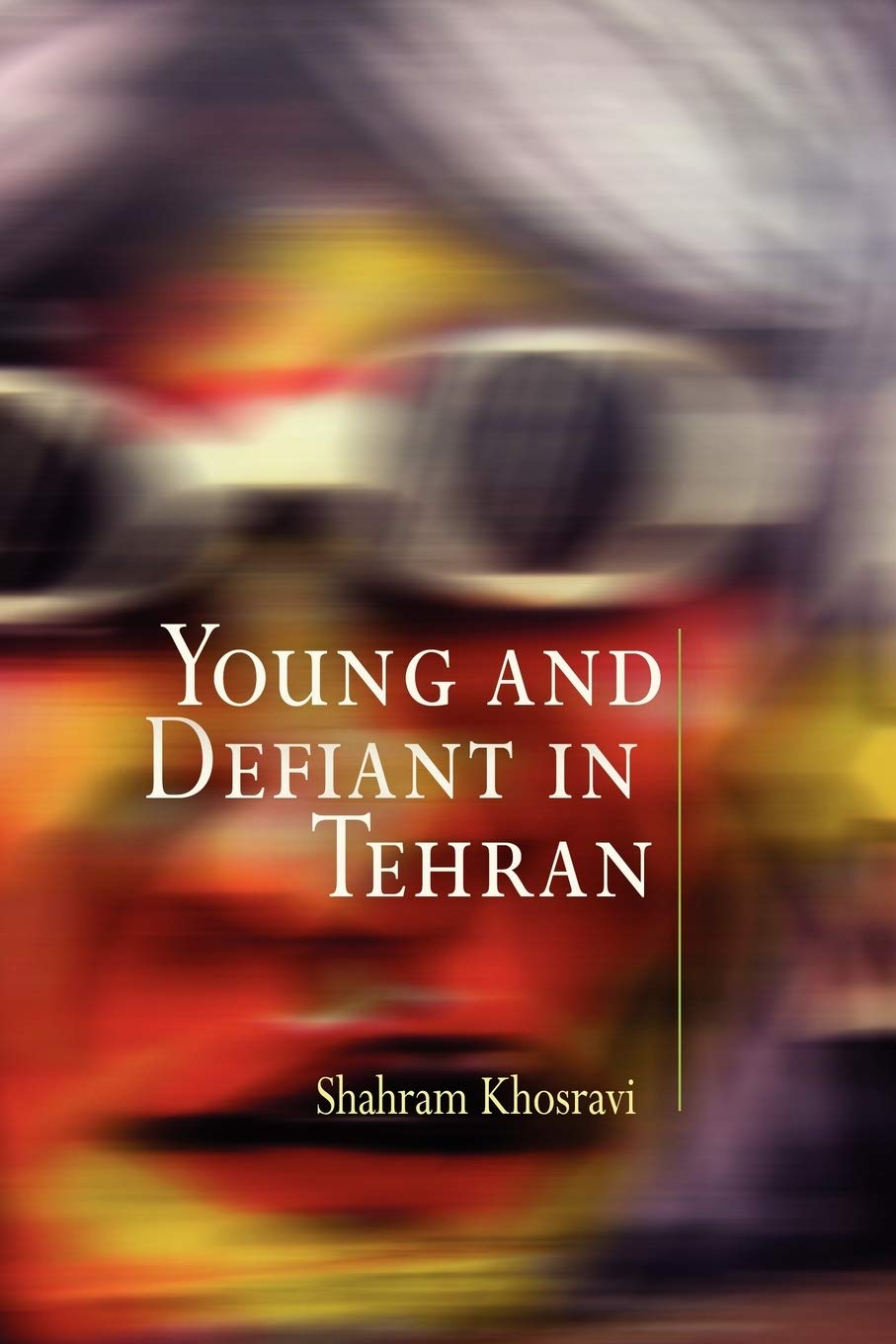 Young and Defiant in Tehran (Contemporary Ethnography)