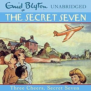 Three Cheers, Secret Seven Audiobook