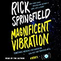 Magnificent Vibration: A Novel Audiobook by Rick Springfield Narrated by Rick Springfield