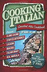 Cooking Italian: Greatest Hits Cookbook
