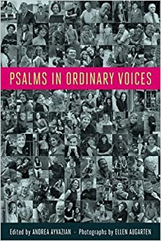 Psalms in Ordinary Voices: A Reinterpretation of the 150 Psalms by Men, Women, and Children (2011-01-05)
