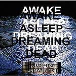 Awake Asleep Dreaming Dead | John Siwicki
