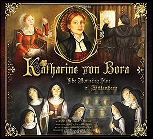 Katherine von Bora: The Morning Star of Wittenberg