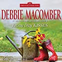 Rainy Day Kisses Audiobook by Debbie Macomber Narrated by Karen White