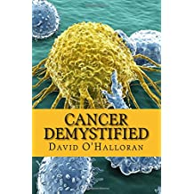 Cancer Demystified (Colour version): Cells, Tissues & Cancer