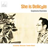 She is Delicate ~彼女はデリケート