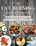 keto lunch recipes - The Fat Burning Keto Cookbook: 60 Delicious Ketogenic Diet Recipes: High Fat Low Carb Cooking for Lunch & Dinner