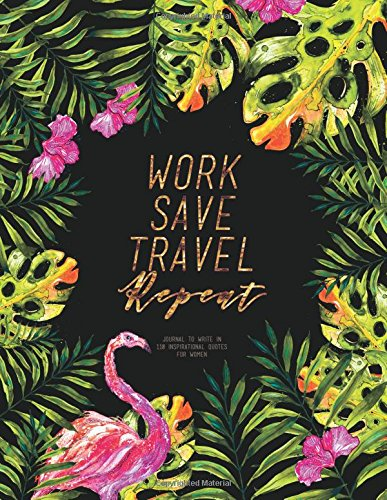 Read Online Work Save Travel Repeat - Journal To Write In, 110 Inspirational Quotes For Women: Black Tropical Watercolor Notebook, Quote Cover 8.5 x 11, Gifts For Women (Quote Journal) pdf epub