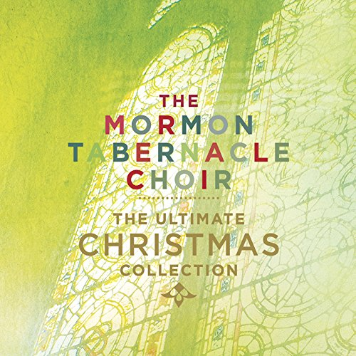 Ultimate Christmas Collection: The Ultimate Christmas Collection By The Mormon Tabernacle