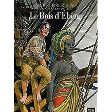 PASSAGERS DU VENT T05 -LE BOIS D'EBENE