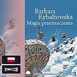 Magia przeznaczenia | Barbara Rybaltowska