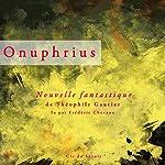 Onuphrius: Nouvelle fantastique | Théophile Gautier