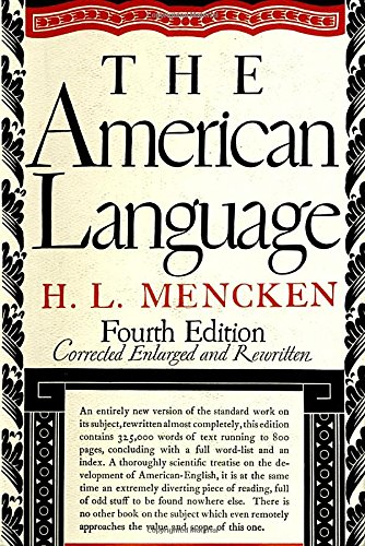 The American Language: An Inquiry into the Development of English in the United States, 4th Edition by Knopf