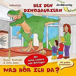 Bei den Dinosauriern (Was hör ich da?)