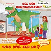 Bei den Dinosauriern (Was hör ich da?)   Otto Senn, Rainer Bielfeldt