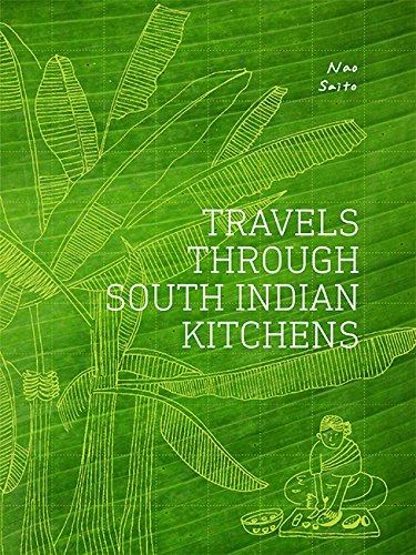 Travels Through South Indian Kitchens by Nao Saito