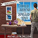 Fooled Around and Spelled in Love: A Cozy Paranormal Mystery: The Happily Everlasting Series, Book 3) Audiobook by Michelle M. Pillow Narrated by B.J. Harrison