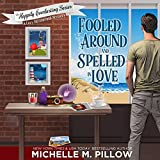 Fooled Around and Spelled in Love: A Cozy Paranormal Mystery: The Happily Everlasting Series, Book 3)