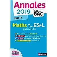 Annales ABC du Bac 2019 - Maths Term ES-L + Spé ES - Sujets non corrigés