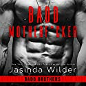 Badd Motherf--ker: Badd Brothers, Book 1 Audiobook by Jasinda Wilder Narrated by Summer Roberts, Tyler Donne