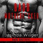 Badd Motherf--ker: Badd Brothers, Book 1 | Jasinda Wilder
