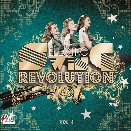The Electro Swing Revolution, ...