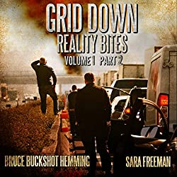 Grid Down Reality Bites: Volume 1, Part 2