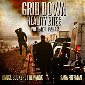 Grid Down Reality Bites: Volume 1, Part 2 Audiobook