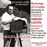 SERGIO LEONE - BACKSTAGE OF A GENIUS PHOTOGRAPHY BY DINO JARACH: BEYOND THE SET OF FILM