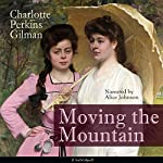 Moving the Mountain | Charlotte Perkins Gilman