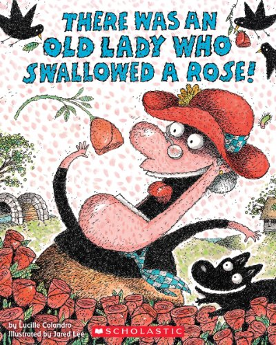 There Was an Old Lady Who Swallowed a Rose!]()