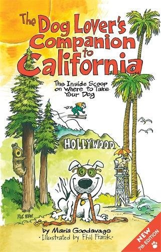 The Dog Lover's Companion to California: The Inside Scoop on Where to Take Your Dog (Dog Lover's Companion Guides) (Beach Palm West Shopping)