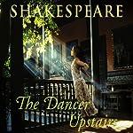 The Dancer Upstairs | Nicholas Shakespeare