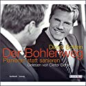 Der Bohlenweg Hörbuch von Dieter Bohlen Gesprochen von: Dieter Bohlen
