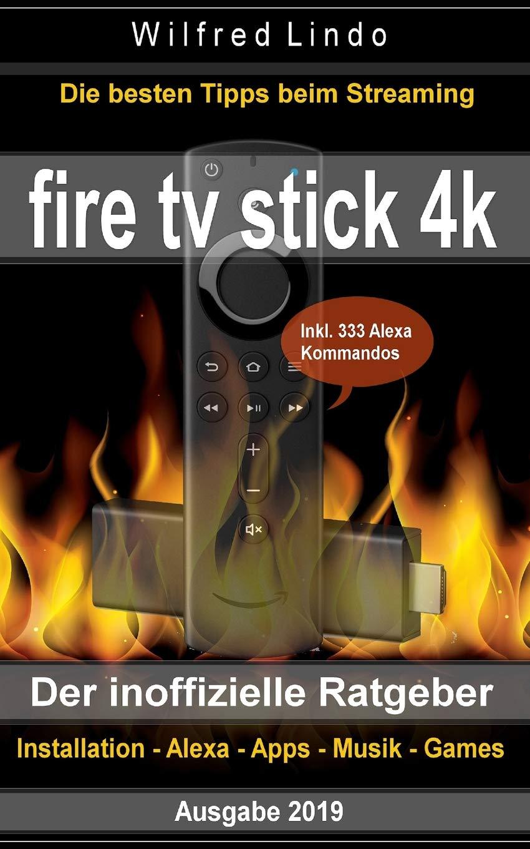 fe3abcee87a Fire TV Stick 4K - der inoffizielle Ratgeber  Die besten Tricks beim ...