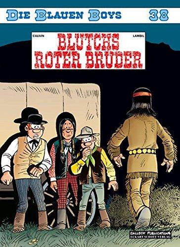 Die Blauen Boys, Band 38: Blutchs roter Bruder Taschenbuch – 15. August 2013 Raoul Cauvin Willy Lambil Eckart Schott Salleck Publications