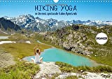 Hiking Yoga on the most spectacular Italian Alpine trails 2016: An inspirational visual journey across the most memorable locations in the Italian High Alps. (Calvendo Nature)